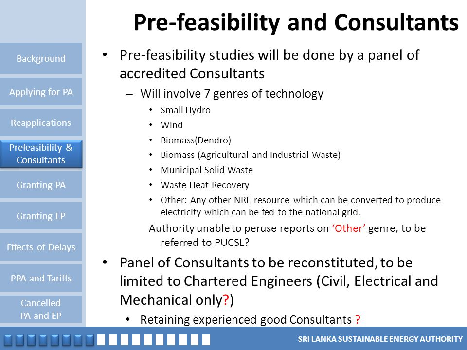 SRI LANKA SUSTAINABLE ENERGY AUTHORITY Pre-feasibility and Consultants Reapplications Granting PA Background Applying for PA Prefeasibility & Consulta