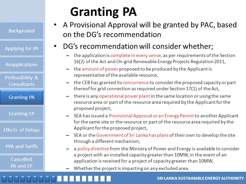 SRI LANKA SUSTAINABLE ENERGY AUTHORITY Granting PA Reapplications Granting PA Background Applying for PA Prefeasibility & Consultants Granting EP Effe