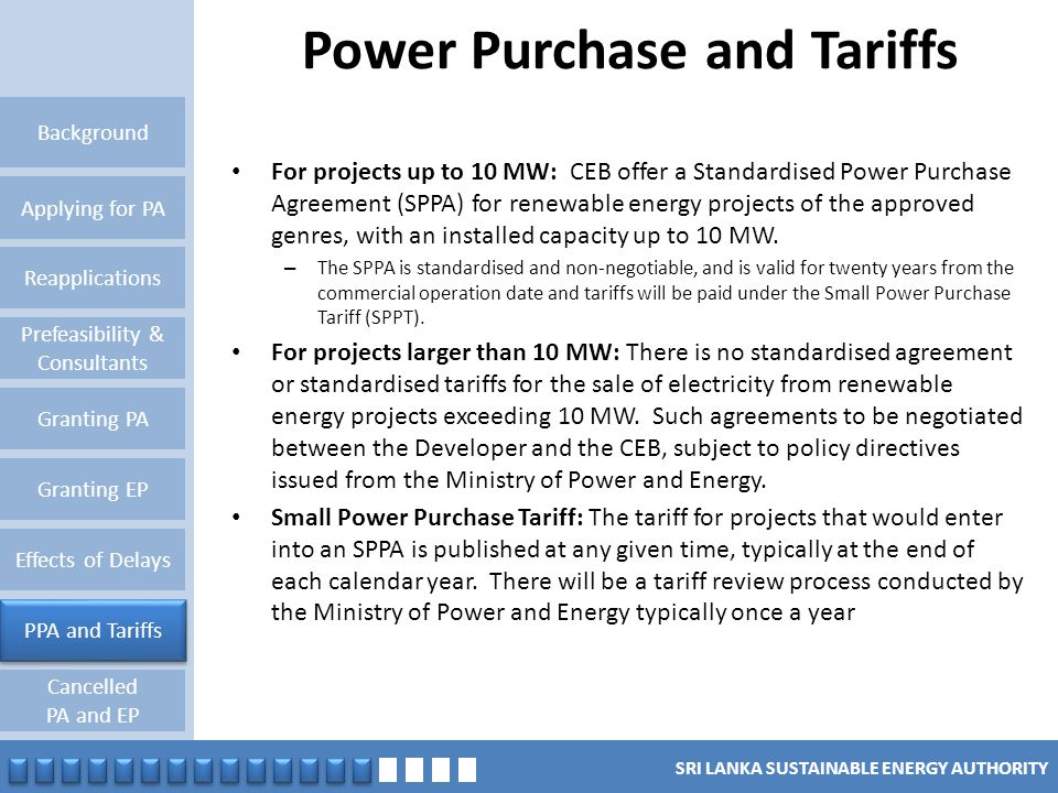 SRI LANKA SUSTAINABLE ENERGY AUTHORITY Power Purchase and Tariffs Reapplications Granting PA Background Applying for PA Prefeasibility & Consultants G