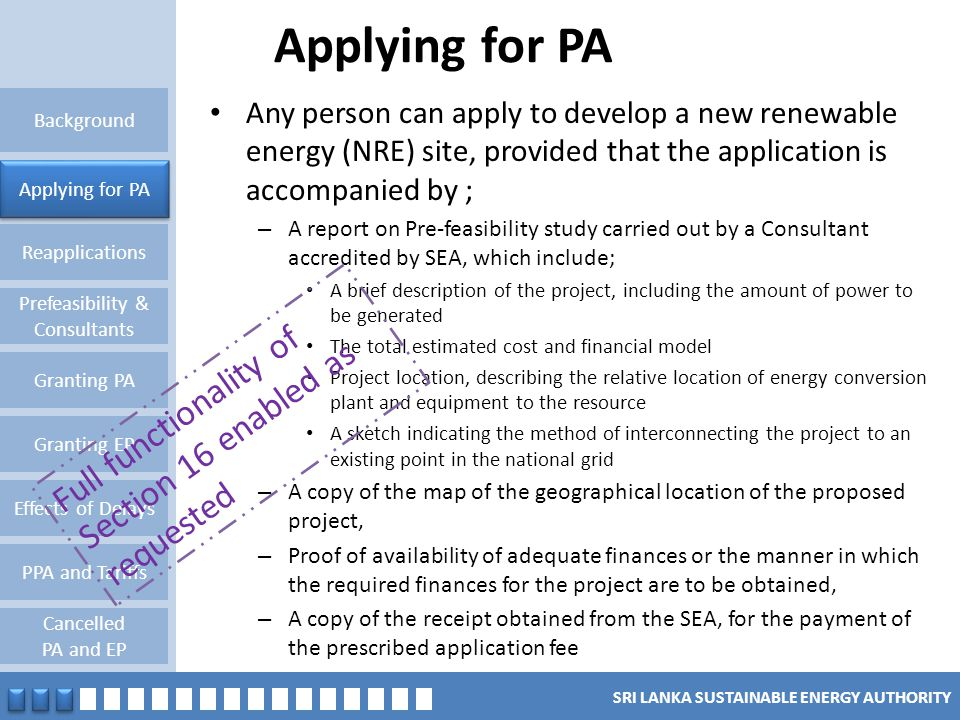 SRI LANKA SUSTAINABLE ENERGY AUTHORITY Applying for PA Reapplications Granting PA Background Applying for PA Prefeasibility & Consultants Granting EP