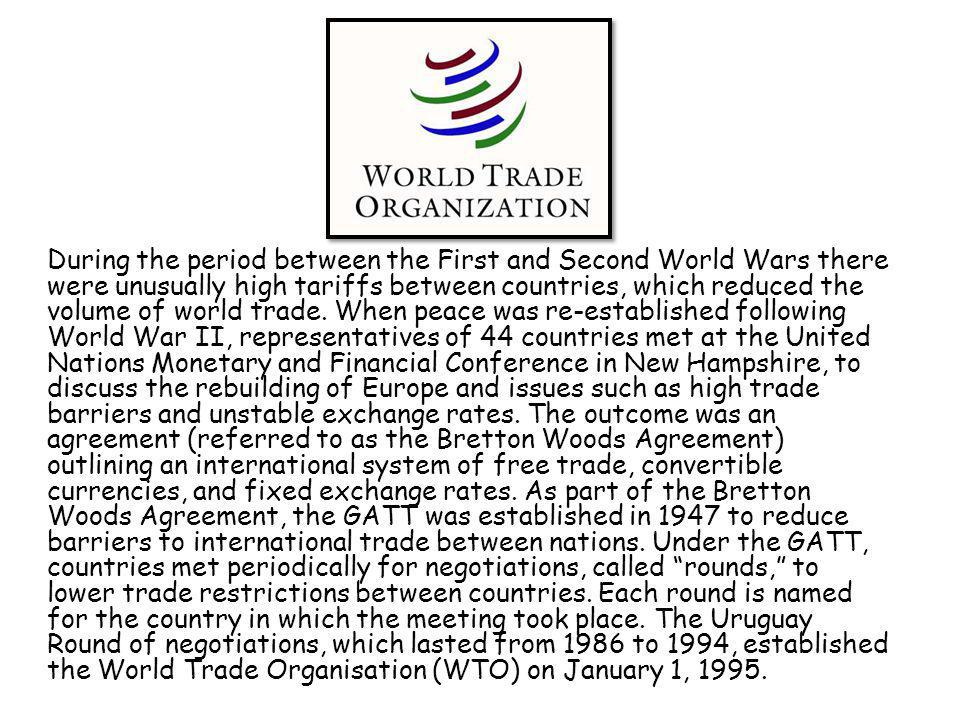 During the period between the First and Second World Wars there were unusually high tariffs between countries, which reduced the volume of world trade.