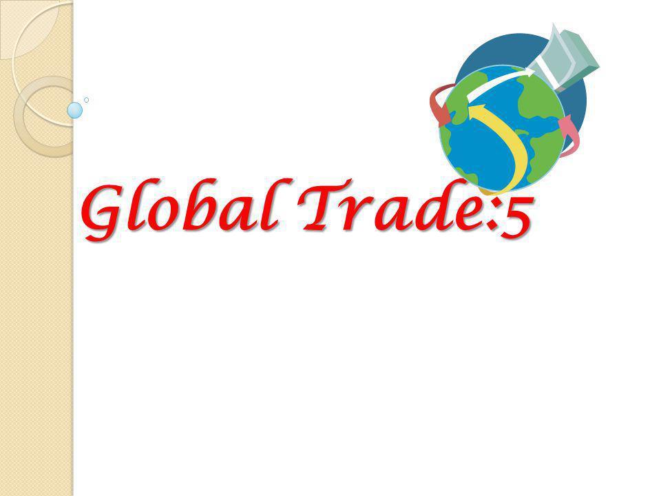 Global Trade:5