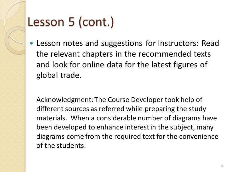 Lesson 5 (cont.) Lesson notes and suggestions for Instructors: Read the relevant chapters in the recommended texts and look for online data for the la