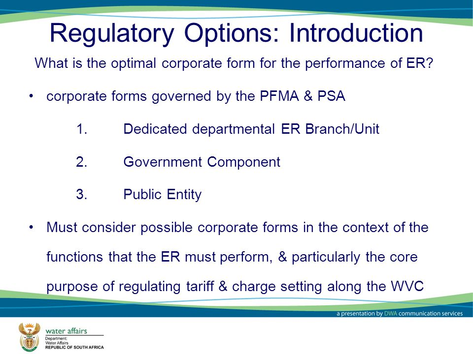 Regulatory Options: Introduction What is the optimal corporate form for the performance of ER.