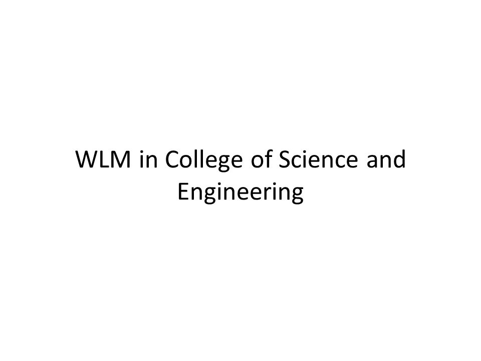 WLM in College of Science and Engineering