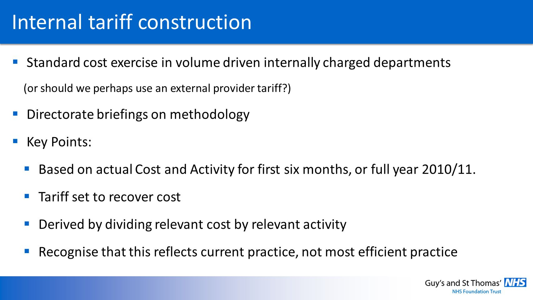 Internal tariff construction Standard cost exercise in volume driven internally charged departments (or should we perhaps use an external provider tar