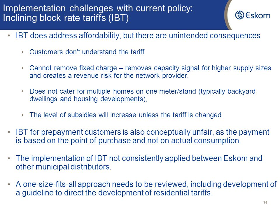 Implementation challenges with current policy: Inclining block rate tariffs (IBT) IBT does address affordability, but there are unintended consequence