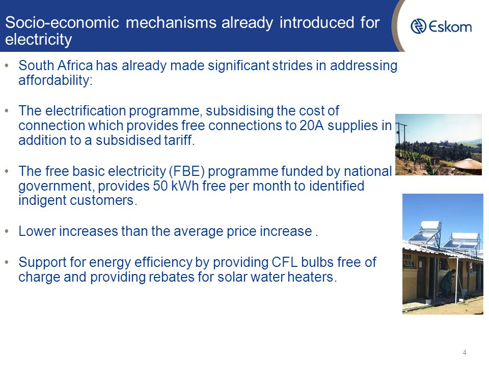 Socio-economic mechanisms already introduced for electricity South Africa has already made significant strides in addressing affordability: The electr