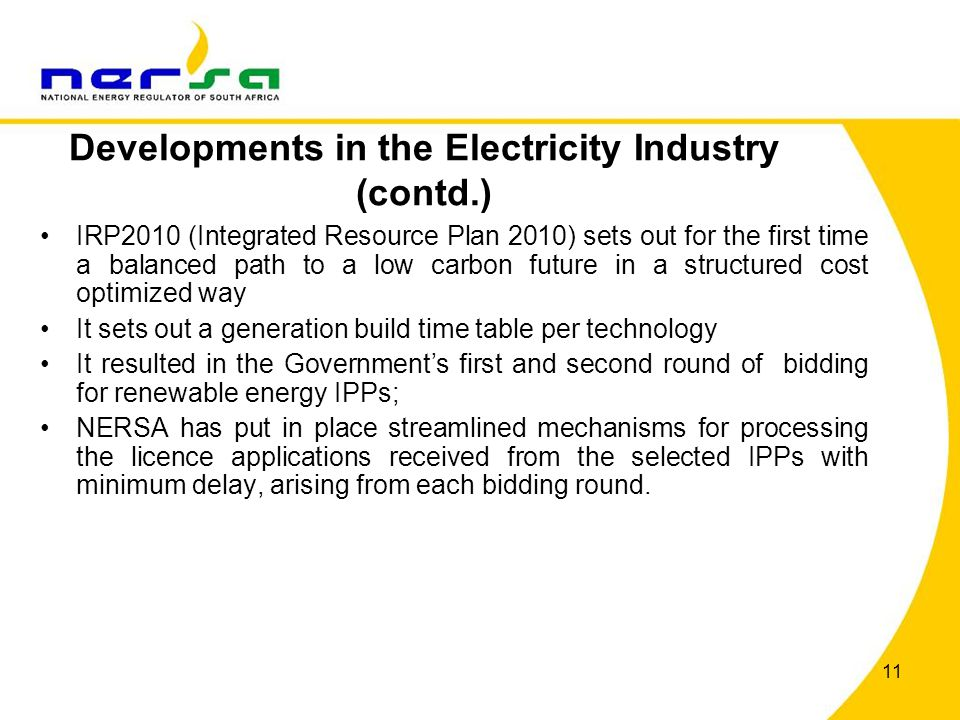 11 IRP2010 (Integrated Resource Plan 2010) sets out for the first time a balanced path to a low carbon future in a structured cost optimized way It se