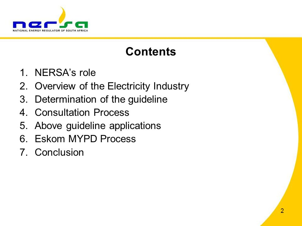 2 Contents 1.NERSAs role 2.Overview of the Electricity Industry 3.Determination of the guideline 4.Consultation Process 5.Above guideline applications