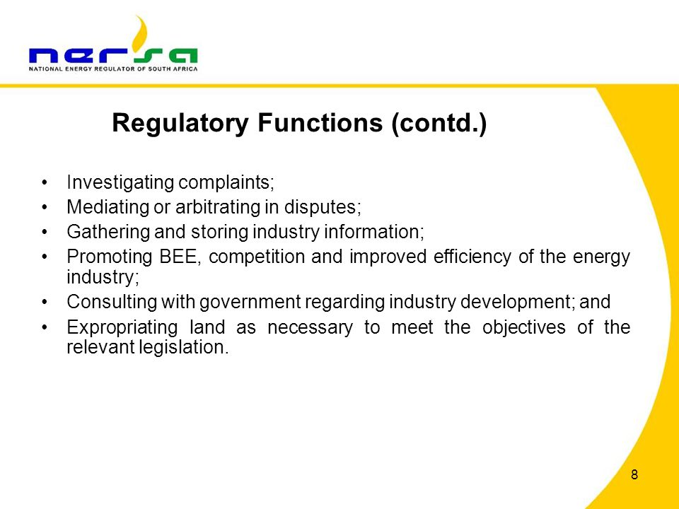 8 Investigating complaints; Mediating or arbitrating in disputes; Gathering and storing industry information; Promoting BEE, competition and improved