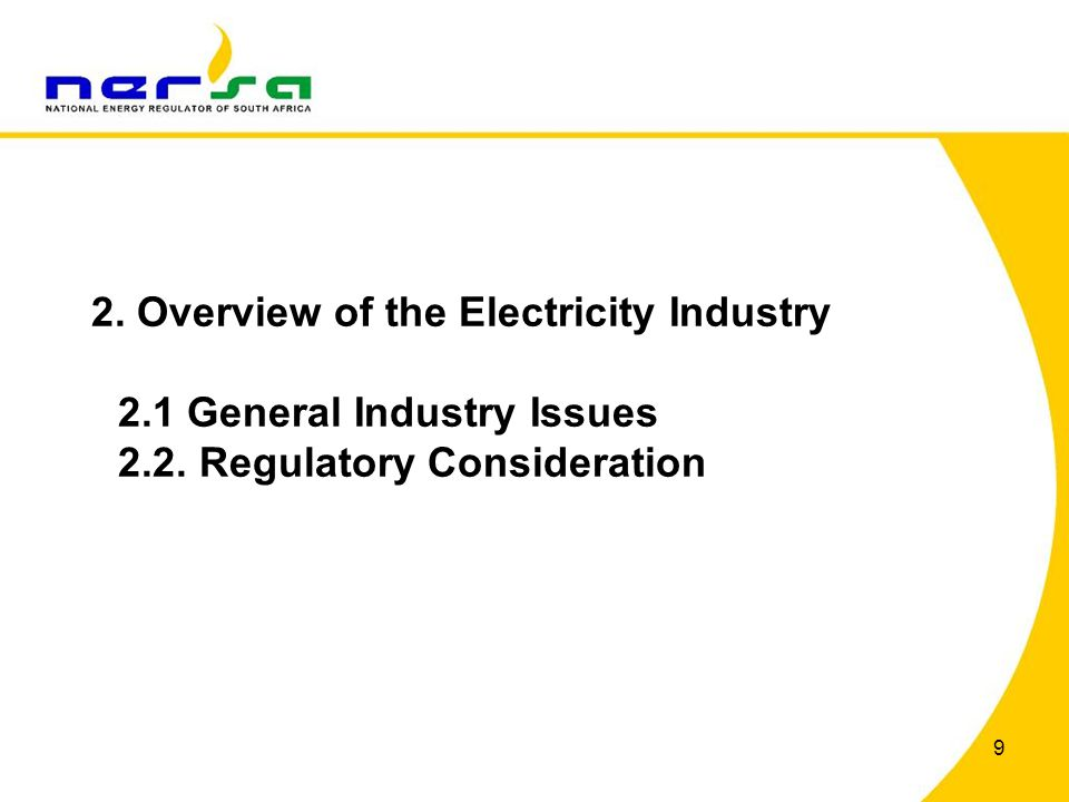 9 2. Overview of the Electricity Industry 2.1 General Industry Issues 2.2. Regulatory Consideration