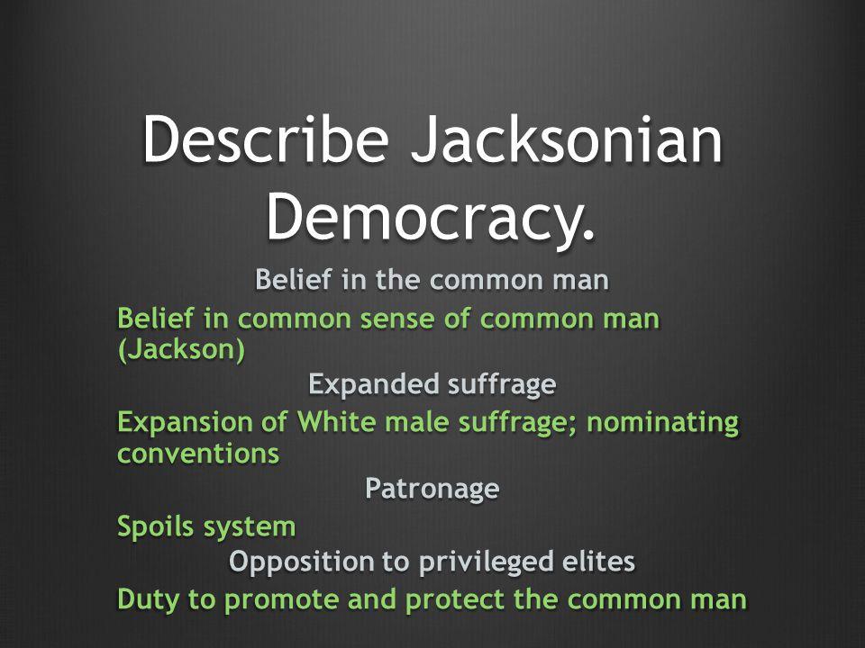 Describe Jacksonian Democracy.