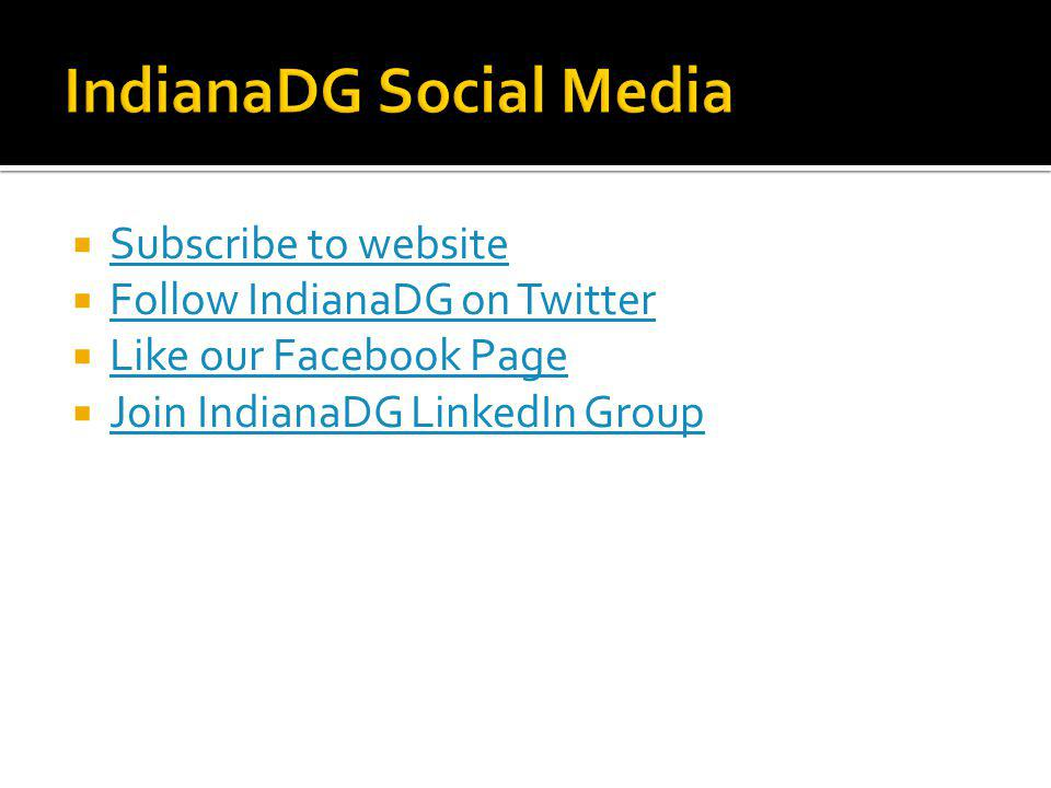 Subscribe to website Follow IndianaDG on Twitter Like our Facebook Page Join IndianaDG LinkedIn Group