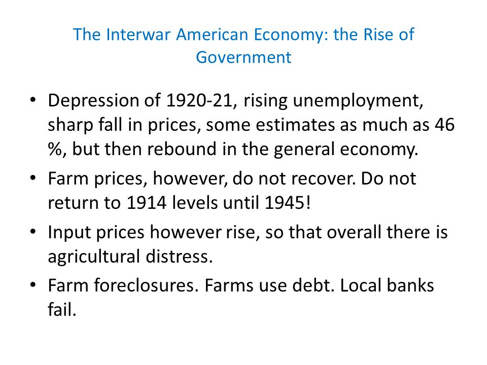 The Interwar American Economy: the Rise of Government The 1920sPrice drop1921.