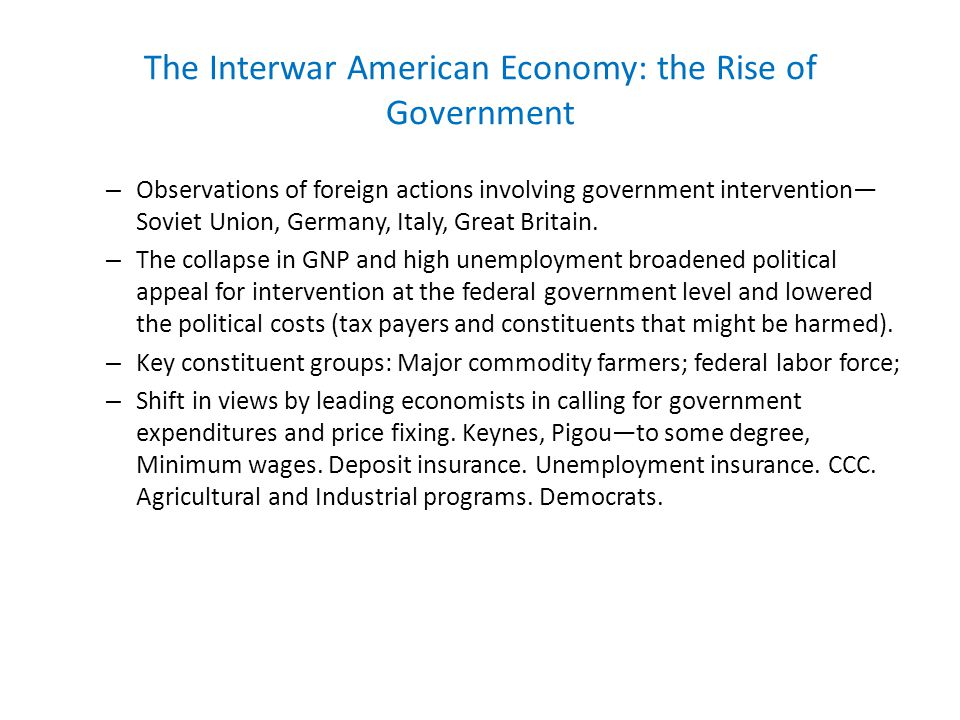 The Interwar American Economy: the Rise of Government – Observations of foreign actions involving government intervention Soviet Union, Germany, Italy, Great Britain.