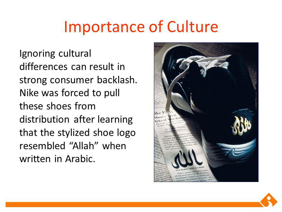 Ignoring cultural differences can result in strong consumer backlash.