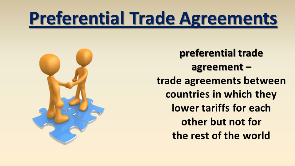 Preferential Trade Agreements preferential trade agreement preferential trade agreement – trade agreements between countries in which they lower tarif