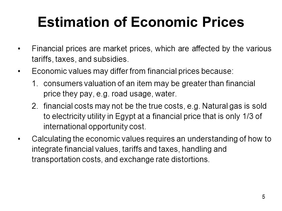 Commodity Specific Conversion Factors (CSCF) Financial prices are market prices, which incorporate all the tariffs, taxes, and subsidies.