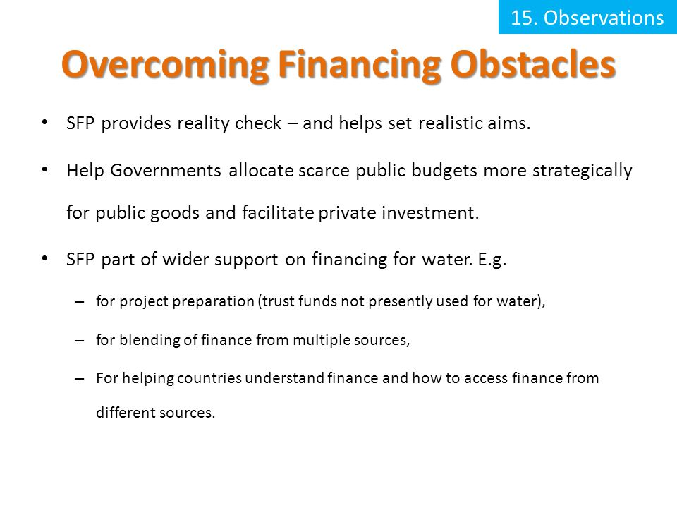Overcoming Financing Obstacles SFP provides reality check – and helps set realistic aims.