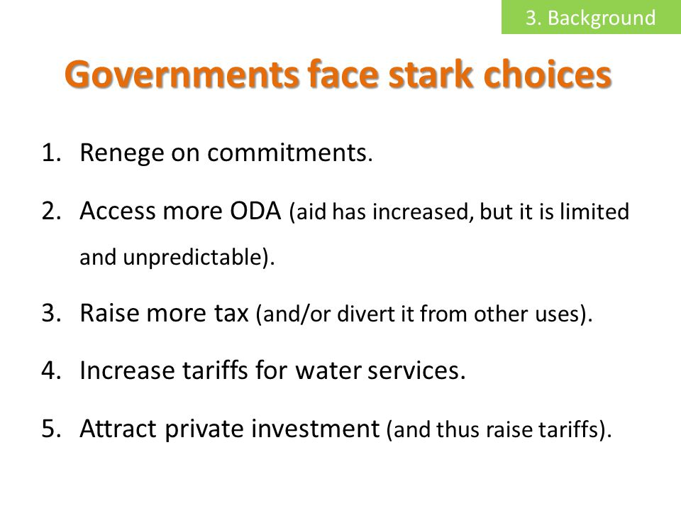 Governments face stark choices 1.Renege on commitments.