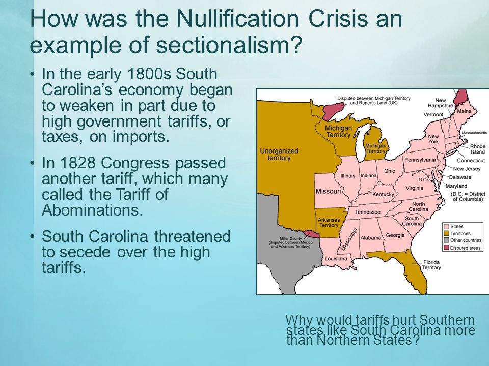 How was the Nullification Crisis an example of sectionalism.