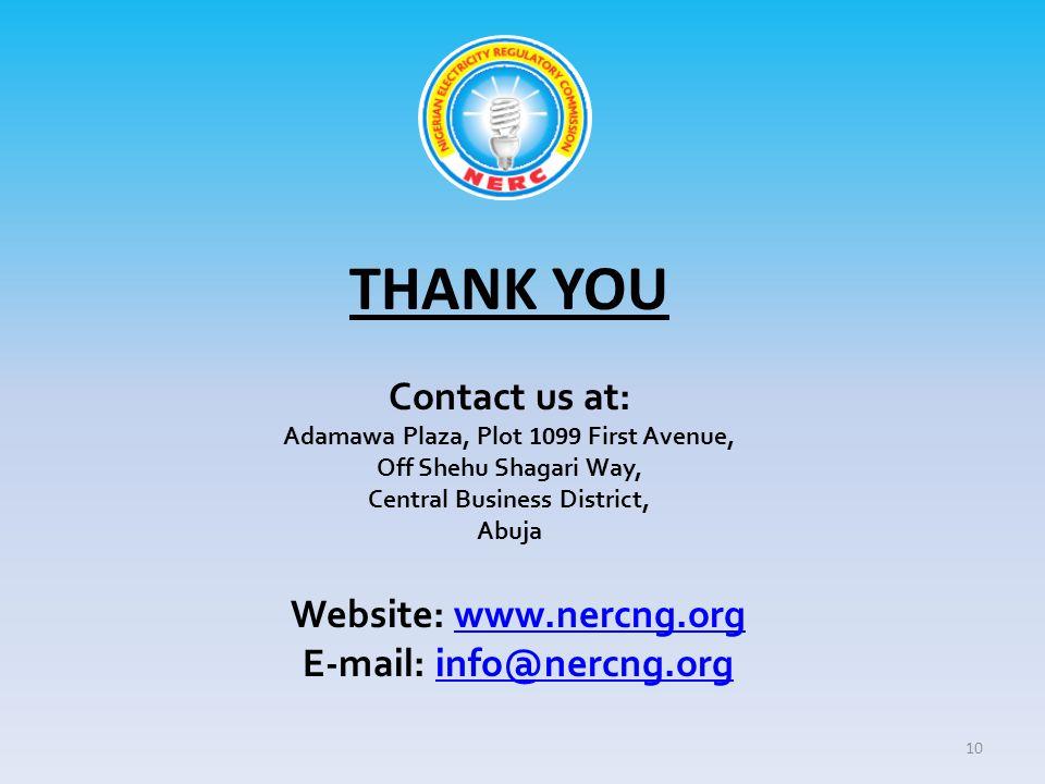 Contact us at: Adamawa Plaza, Plot 1099 First Avenue, Off Shehu Shagari Way, Central Business District, Abuja THANK YOU Website: www.nercng.orgwww.nercng.org E-mail: info@nercng.orginfo@nercng.org 10