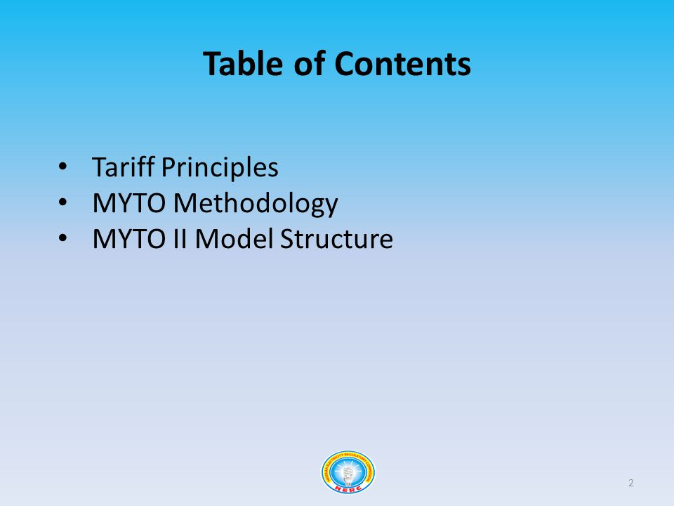 Table of Contents 2 Tariff Principles MYTO Methodology MYTO II Model Structure