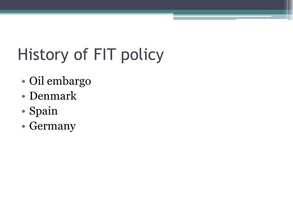 History of FIT policy Oil embargo Denmark Spain Germany