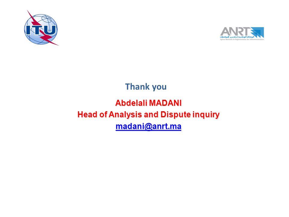 Thank you Abdelali MADANI Head of Analysis and Dispute inquiry madani@anrt.ma