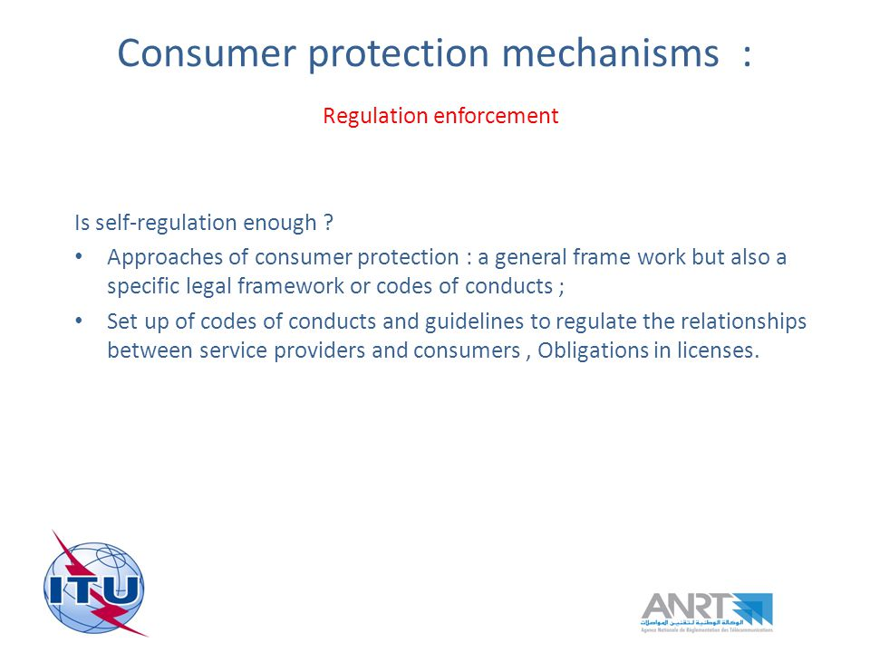 Consumer protection mechanisms : Regulation enforcement Is self-regulation enough .