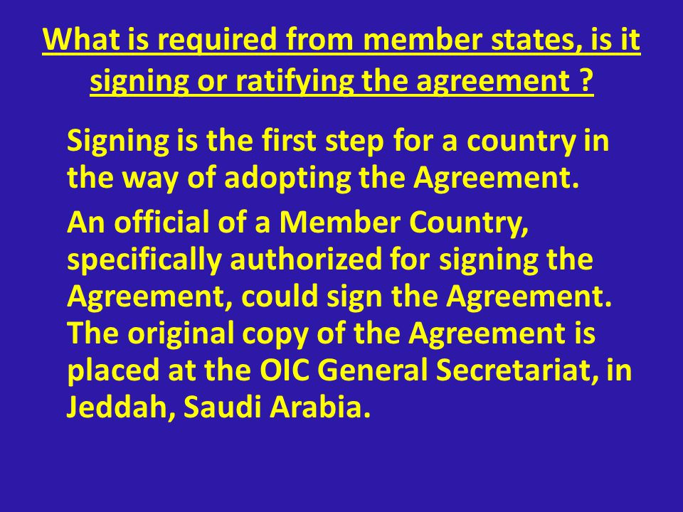 What is required from member states, is it signing or ratifying the agreement .