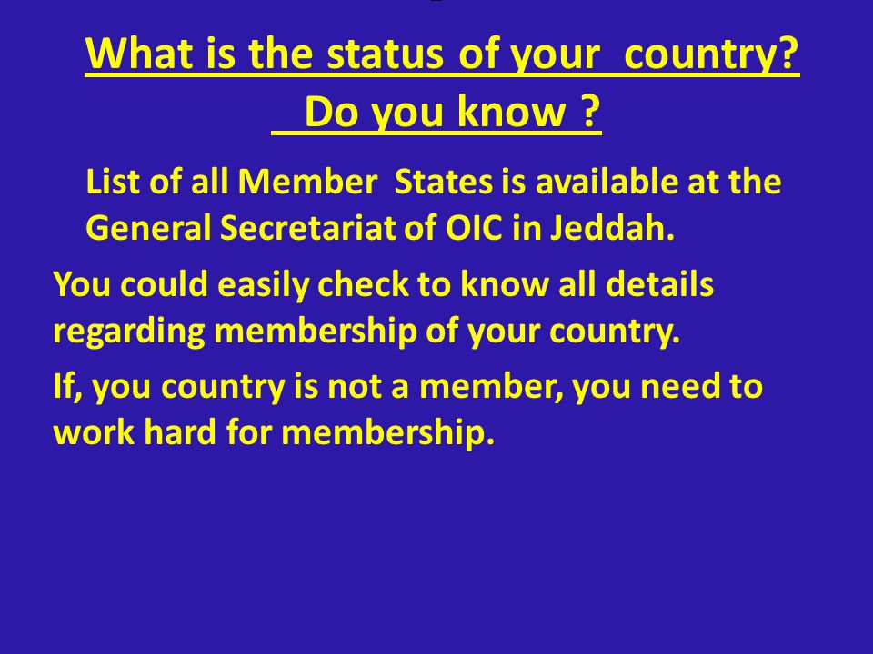- What is the status of your country. Do you know .