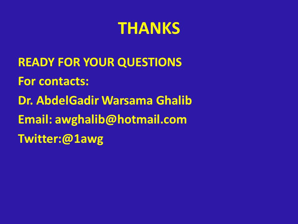 THANKS READY FOR YOUR QUESTIONS For contacts: Dr.