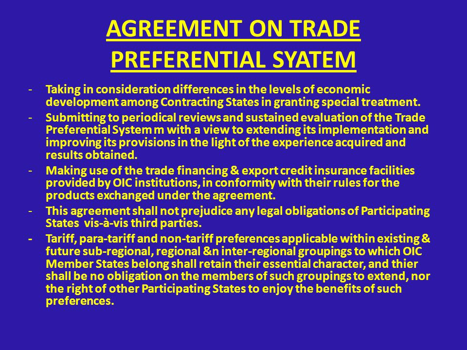 AGREEMENT ON TRADE PREFERENTIAL SYATEM -Taking in consideration differences in the levels of economic development among Contracting States in granting special treatment.