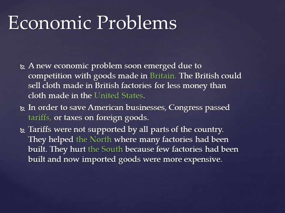 A new economic problem soon emerged due to competition with goods made in Britain. The British could sell cloth made in British factories for less mon