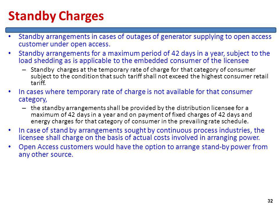 Standby Charges Standby arrangements in cases of outages of generator supplying to open access customer under open access.