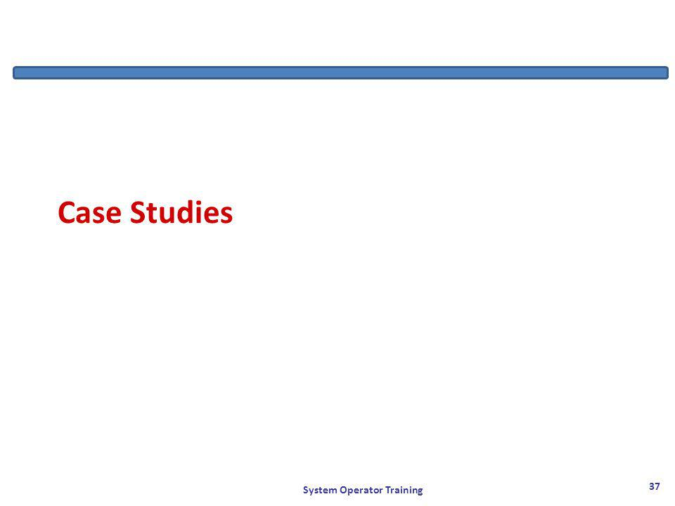 Case Studies System Operator Training 37