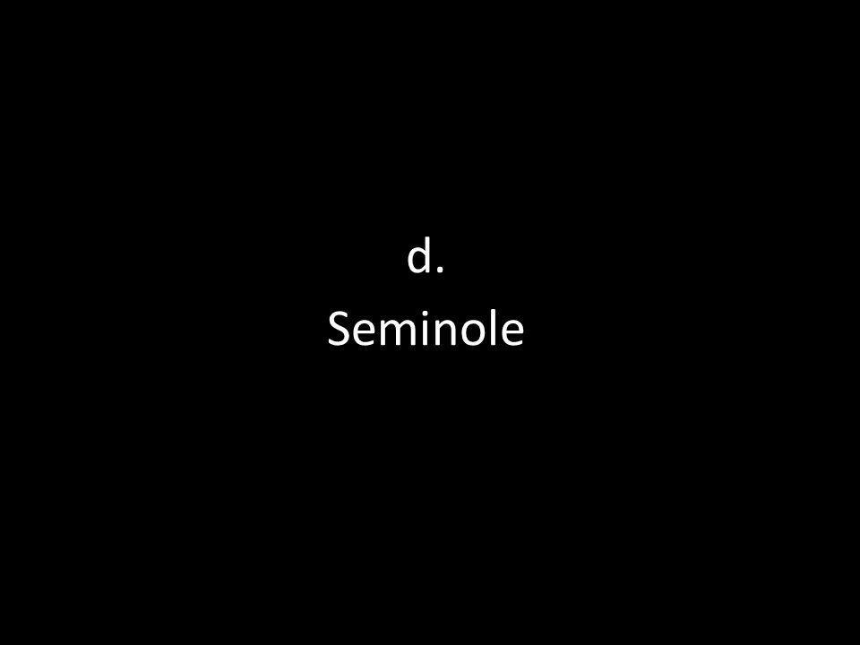d. Seminole