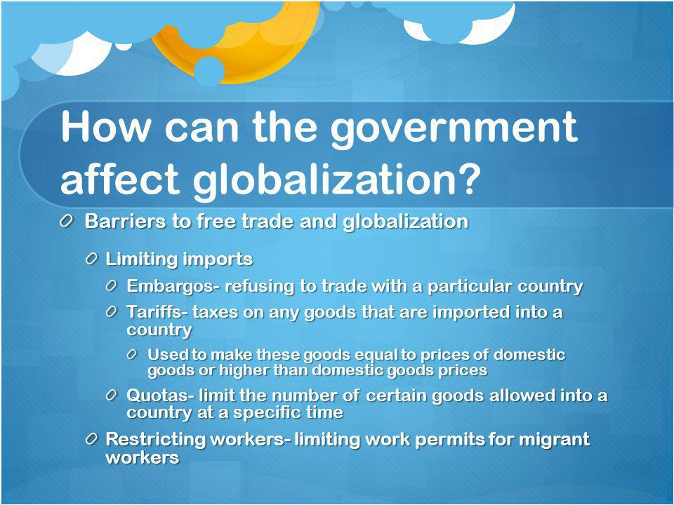 How can the government affect globalization.