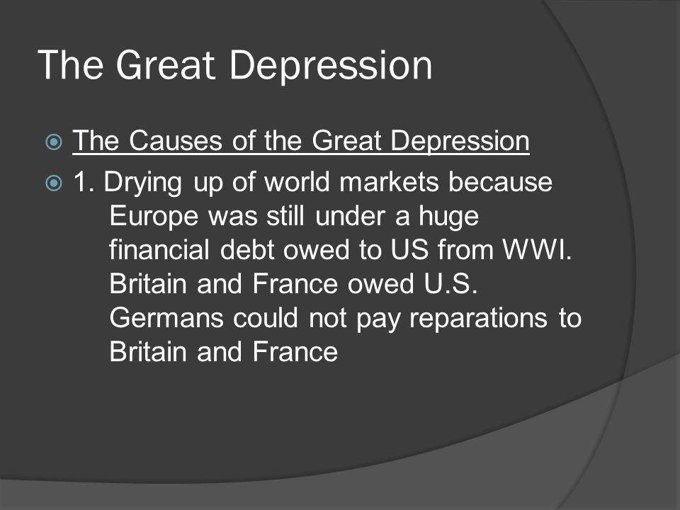 The Great Depression The Causes of the Great Depression 1.
