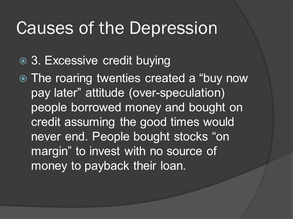 Causes of the Depression 3.