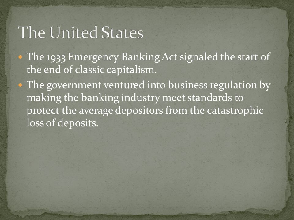 The 1933 Emergency Banking Act signaled the start of the end of classic capitalism.