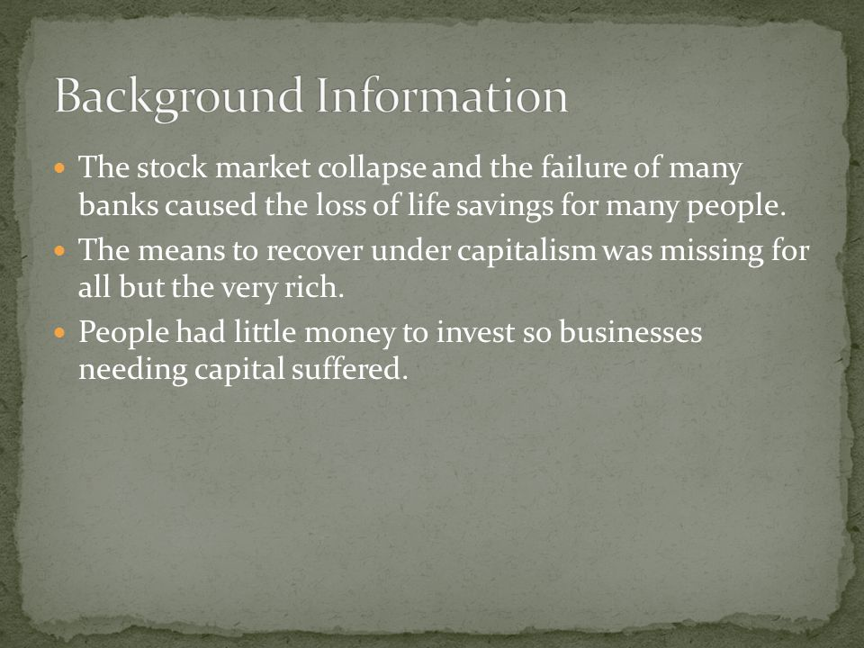 The stock market collapse and the failure of many banks caused the loss of life savings for many people.