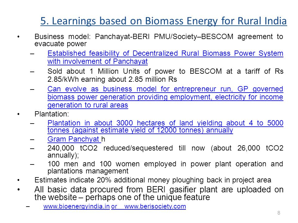 5. Learnings based on Biomass Energy for Rural India Business model: Panchayat-BERI PMU/Society–BESCOM agreement to evacuate power –Established feasib