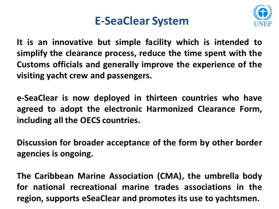 E-SeaClear System It is an innovative but simple facility which is intended to simplify the clearance process, reduce the time spent with the Customs
