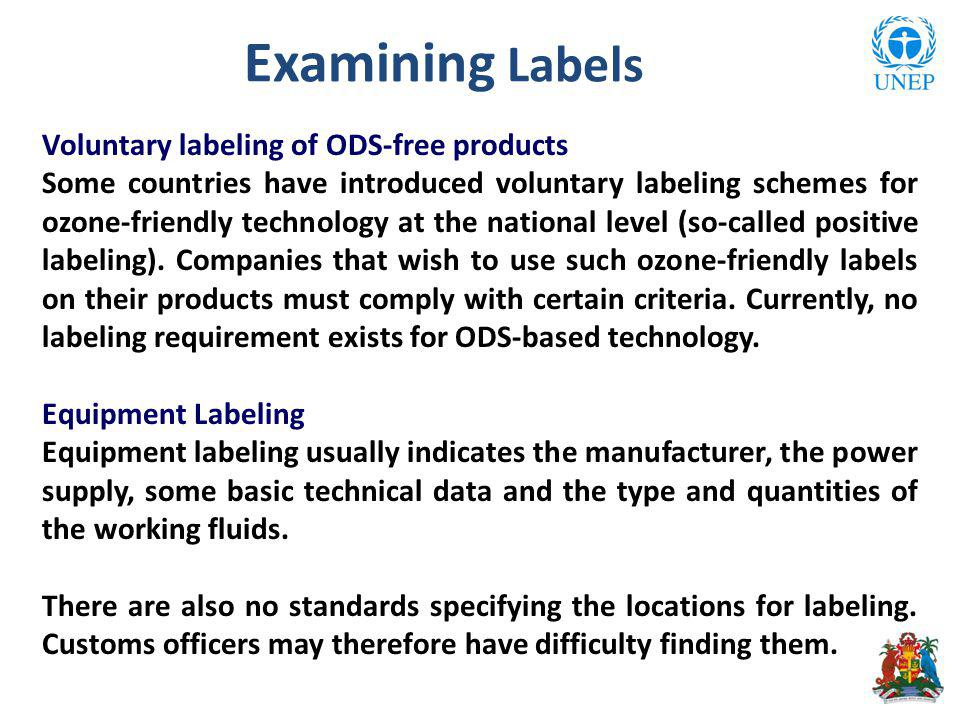Examining Labels Voluntary labeling of ODS-free products Some countries have introduced voluntary labeling schemes for ozone-friendly technology at th