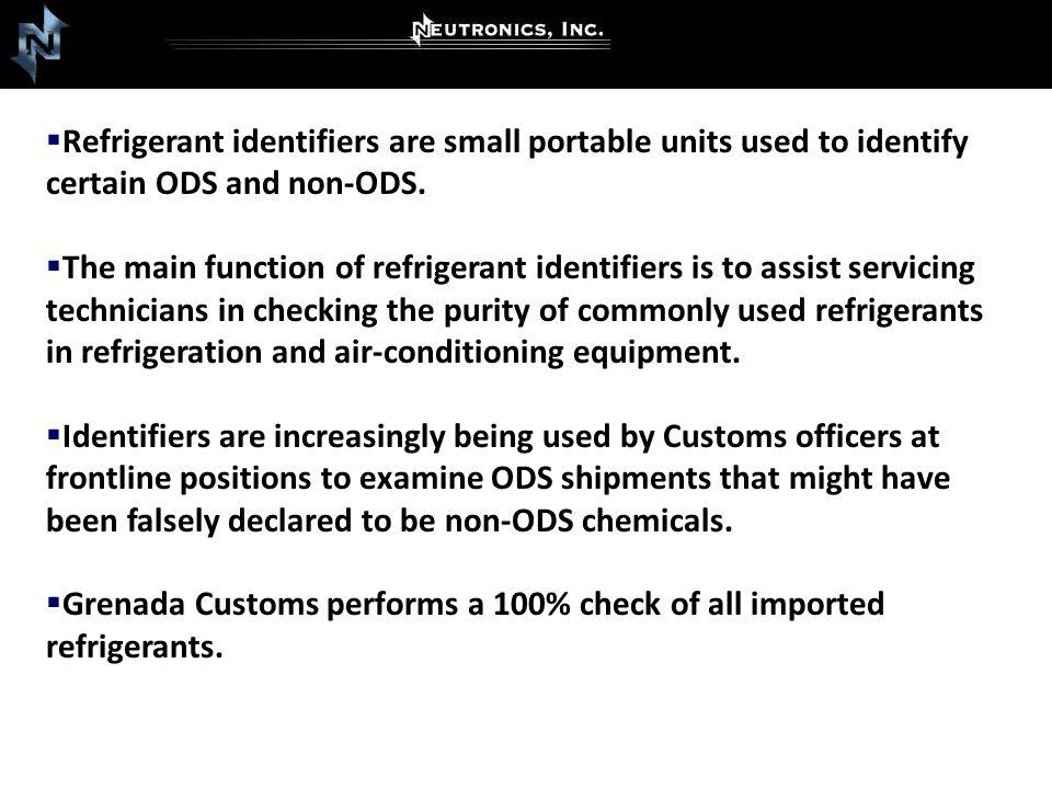 Refrigerant identifiers are small portable units used to identify certain ODS and non-ODS.