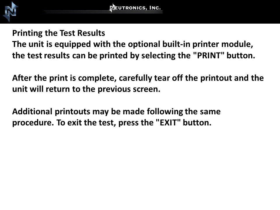 Printing the Test Results The unit is equipped with the optional built-in printer module, the test results can be printed by selecting the
