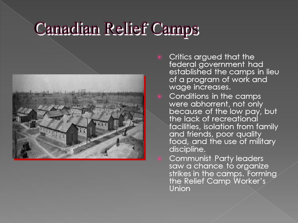 Critics argued that the federal government had established the camps in lieu of a program of work and wage increases.